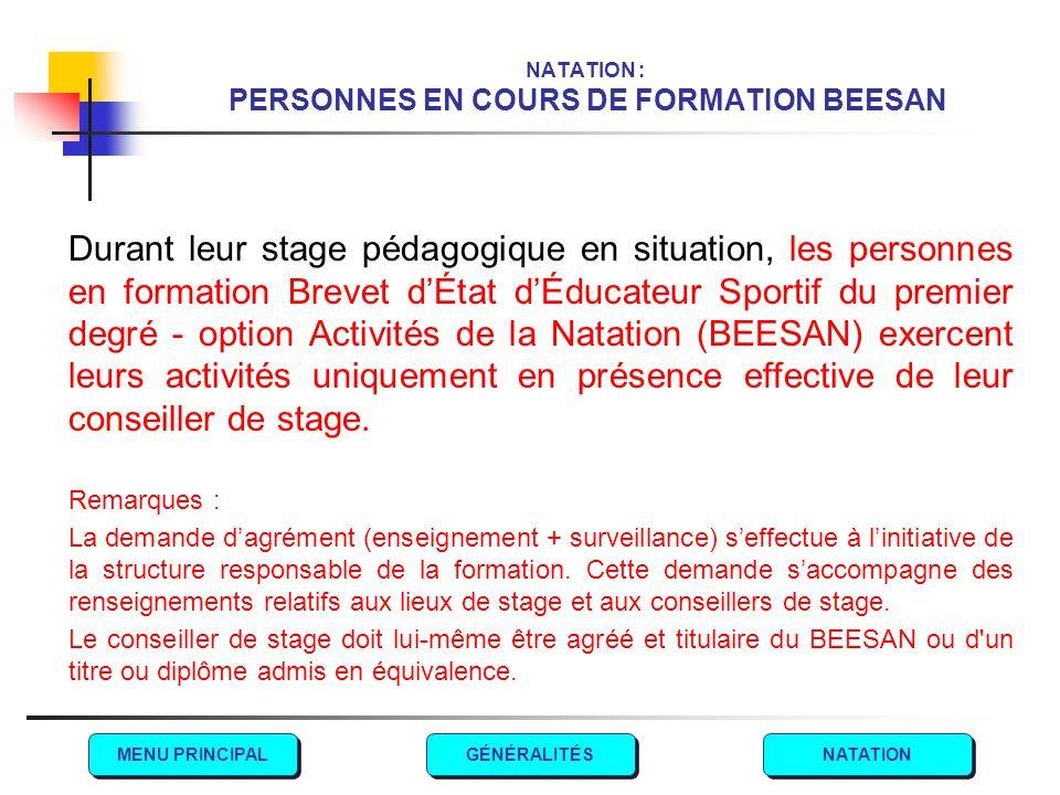 NATATION : PERSONNES EN COURS DE FORMATION BEESAN Durant leur stage pédagogique en situation, les personnes en formation Brevet d'État d'Éducateur Spo