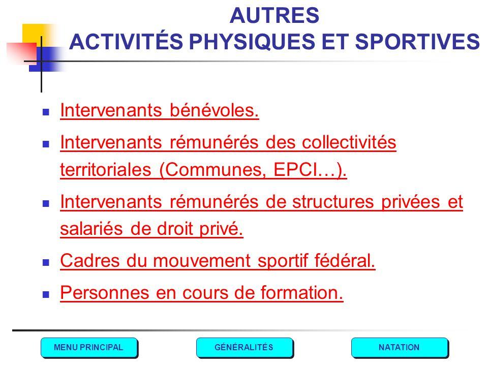 AUTRES ACTIVITÉS PHYSIQUES ET SPORTIVES Intervenants bénévoles. Intervenants rémunérés des collectivités territoriales (Communes, EPCI…). Intervenants