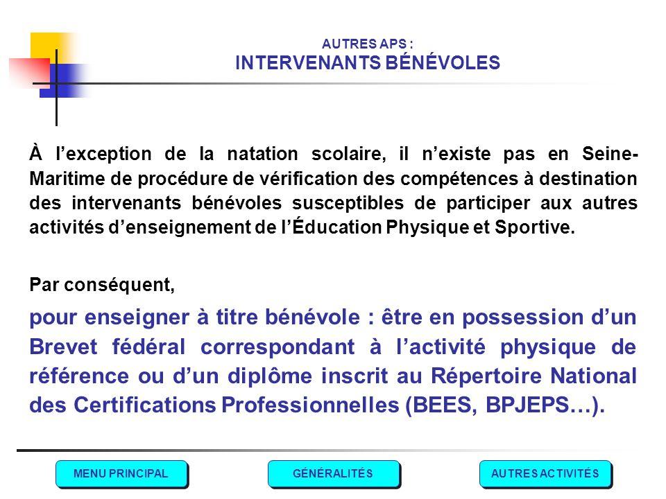 AUTRES APS : INTERVENANTS BÉNÉVOLES À l'exception de la natation scolaire, il n'existe pas en Seine- Maritime de procédure de vérification des compéte
