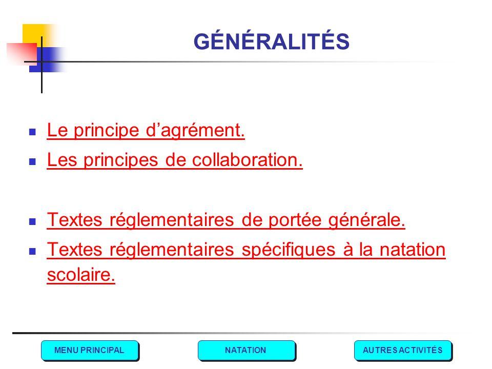 GÉNÉRALITÉS Le principe d'agrément. Les principes de collaboration. Textes réglementaires de portée générale. Textes réglementaires spécifiques à la n