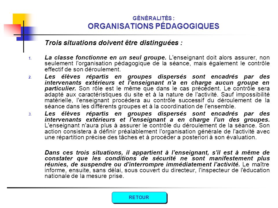 GÉNÉRALITÉS : ORGANISATIONS PÉDAGOGIQUES Trois situations doivent être distinguées : 1.