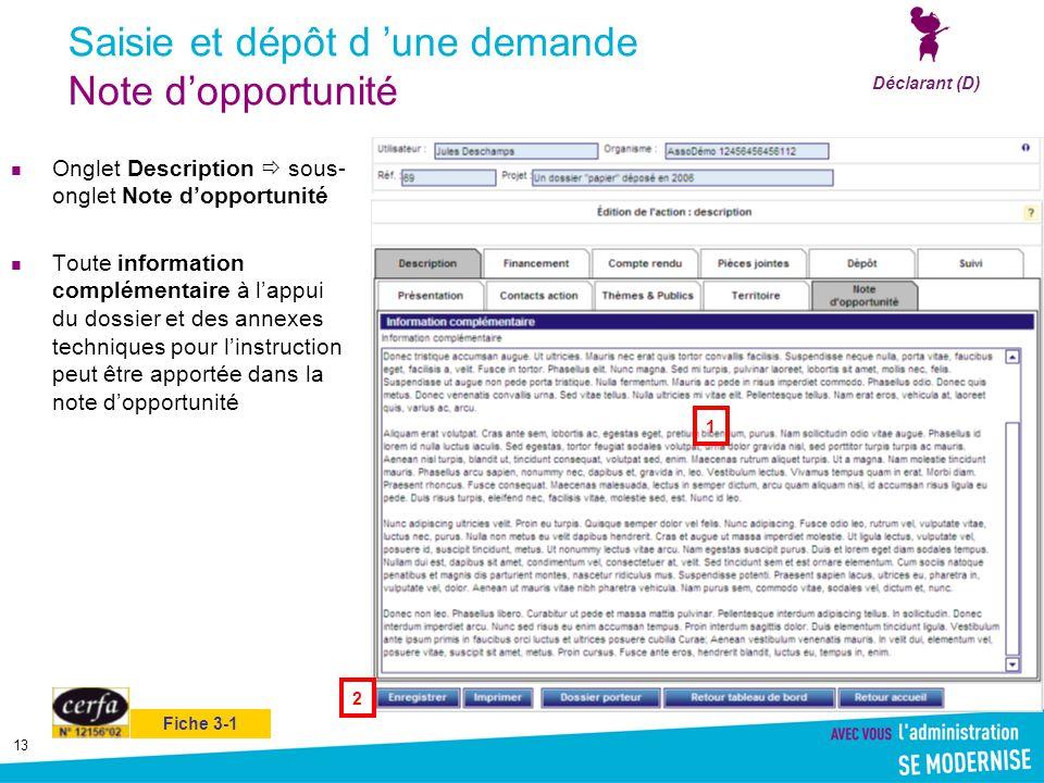 13 Saisie et dépôt d 'une demande Note d'opportunité Onglet Description  sous- onglet Note d'opportunité Toute information complémentaire à l'appui d