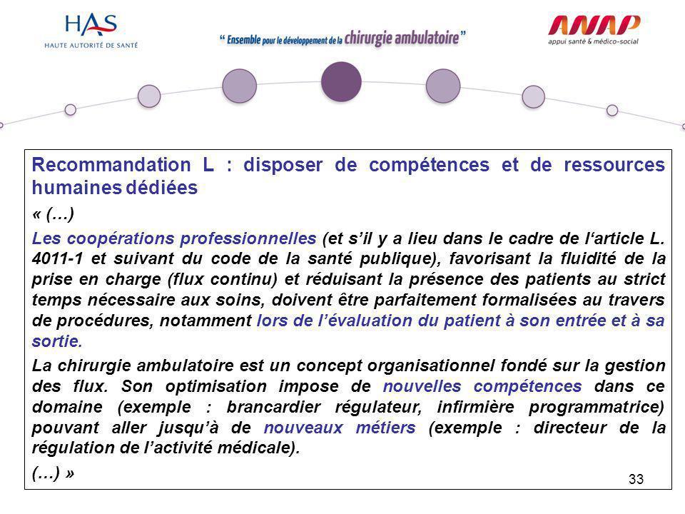 33 Recommandation L : disposer de compétences et de ressources humaines dédiées « (…) Les coopérations professionnelles (et s'il y a lieu dans le cadr