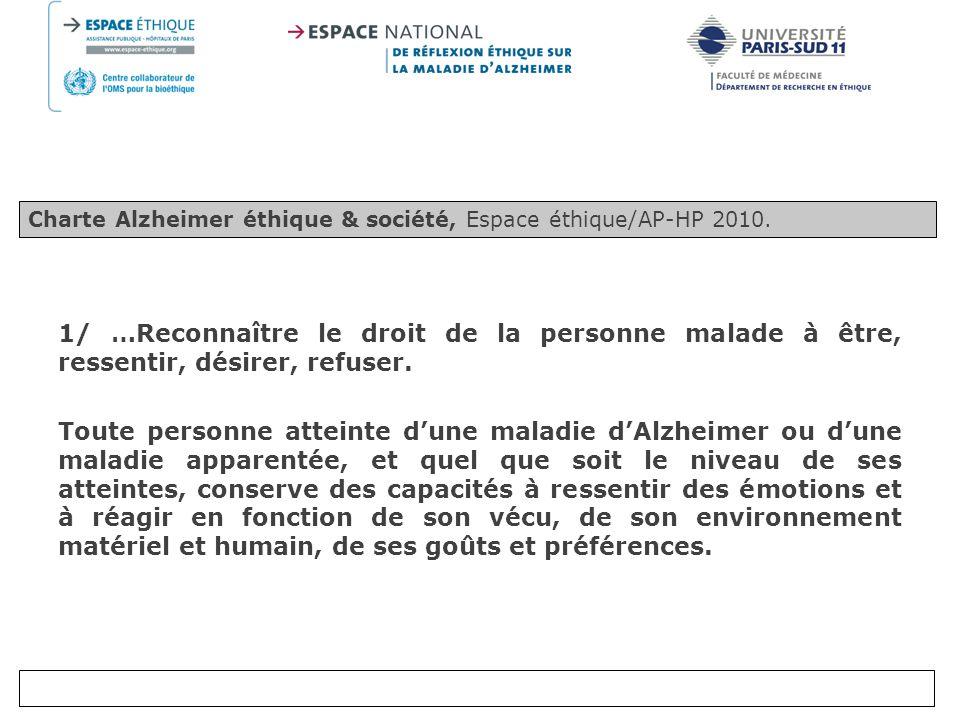 2/ …Respecter le choix de la personne malade Toute personne atteinte d'une maladie d'Alzheimer ou d'une maladie apparentée, doit pouvoir bénéficier d'espaces de liberté.