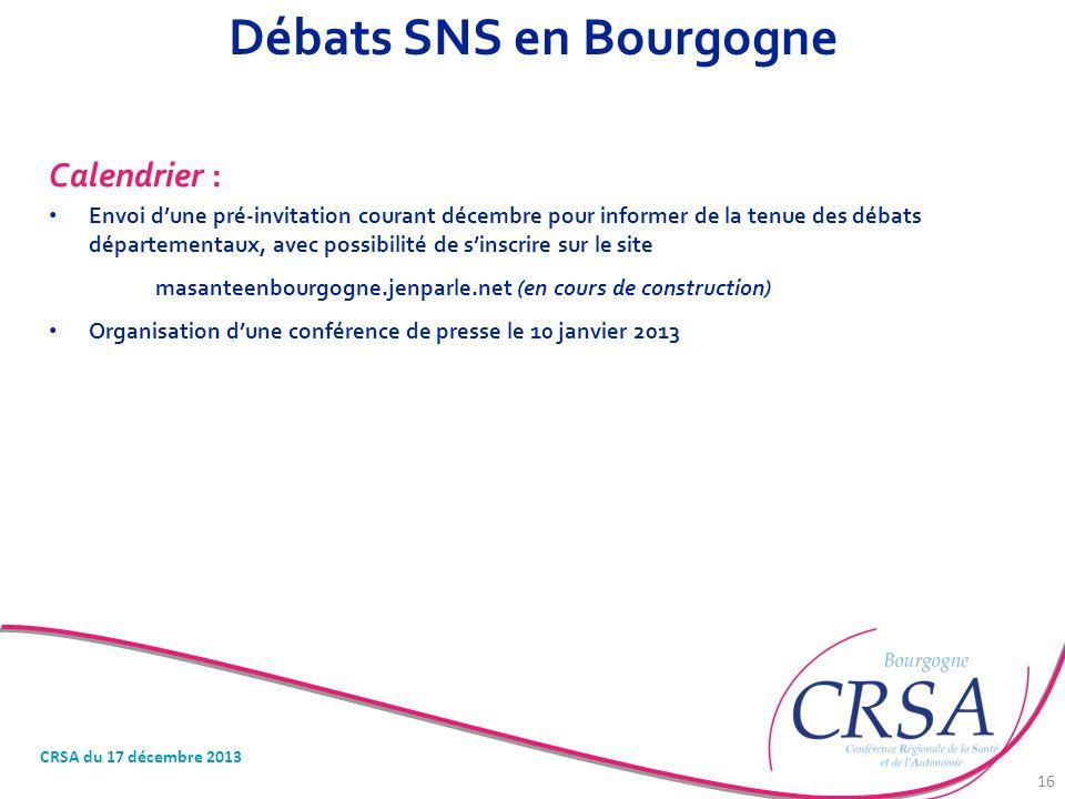 Débats SNS en Bourgogne Calendrier : Envoi d'une pré-invitation courant décembre pour informer de la tenue des débats départementaux, avec possibilité