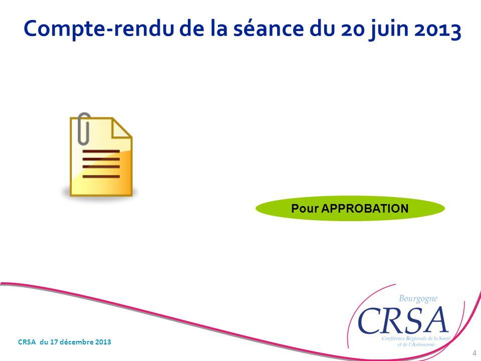 Compte-rendu de la séance du 20 juin 2013 CRSA du 17 décembre 2013 4 Pour APPROBATION