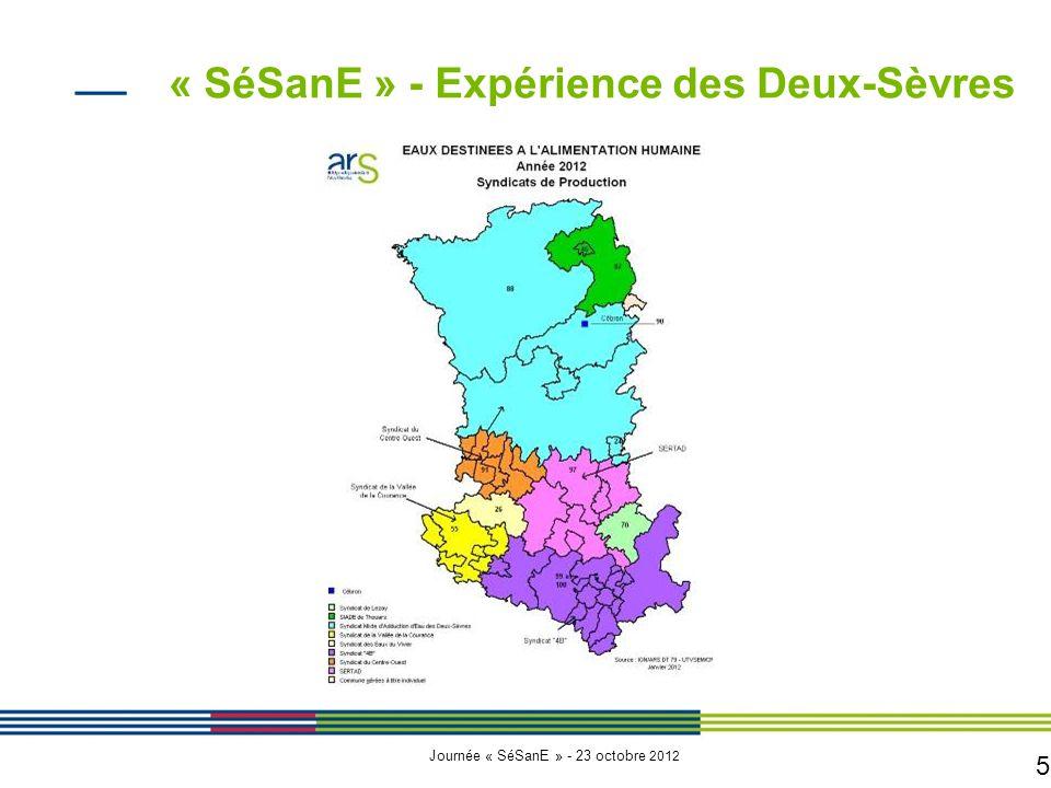 5 Journée « SéSanE » - 23 octobre 2012 « SéSanE » - Expérience des Deux-Sèvres