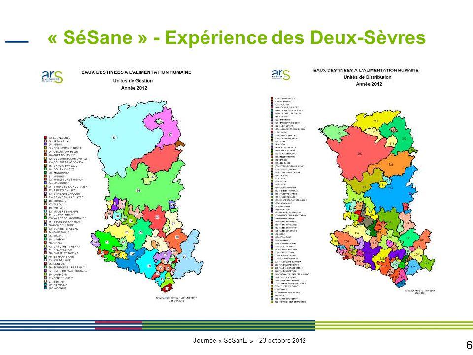 6 Journée « SéSanE » - 23 octobre 2012 « SéSane » - Expérience des Deux-Sèvres