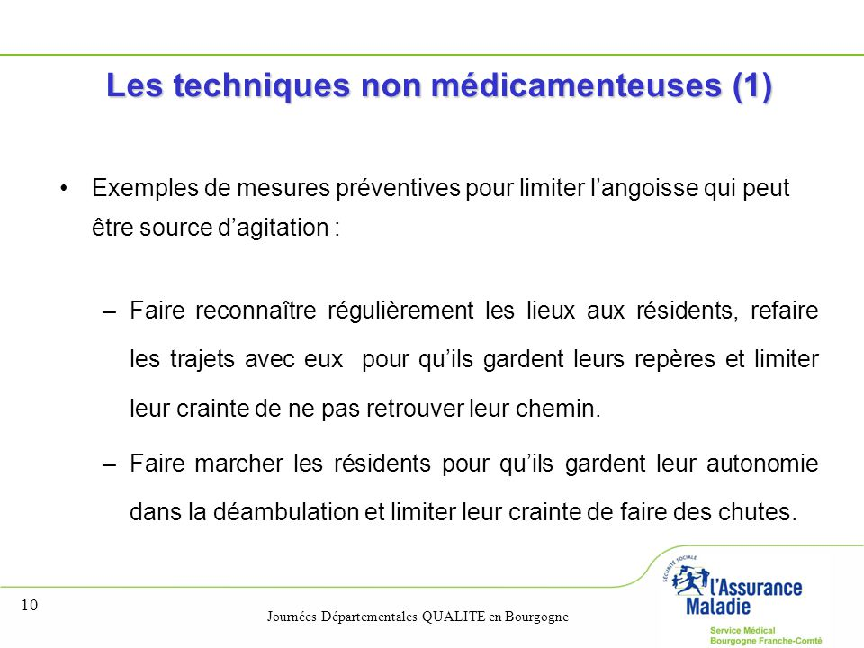Journées Départementales QUALITE en Bourgogne 10 Les techniques non médicamenteuses (1) Exemples de mesures préventives pour limiter l'angoisse qui pe