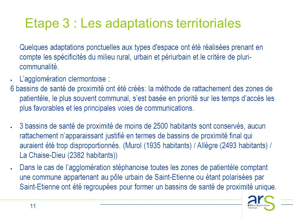 11 Etape 3 : Les adaptations territoriales Quelques adaptations ponctuelles aux types d'espace ont été réalisées prenant en compte les spécificités du