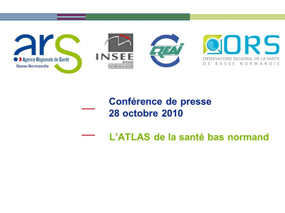 Basse-Normandie Conférence de presse 28 octobre 2010 L'ATLAS de la santé bas normand