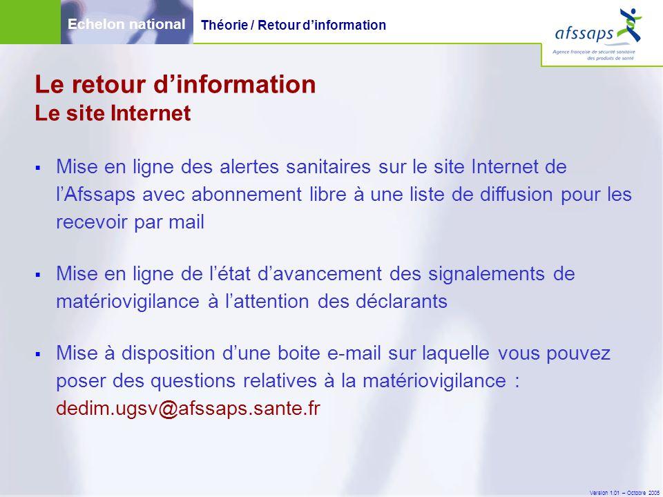Version 1.01 – Octobre 2005 Le retour d'information Le site Internet  Mise en ligne des alertes sanitaires sur le site Internet de l'Afssaps avec abo