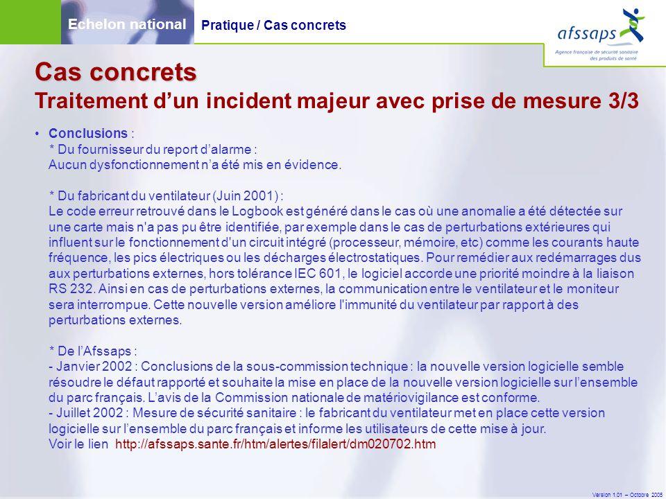 Version 1.01 – Octobre 2005 Conclusions : * Du fournisseur du report d'alarme : Aucun dysfonctionnement n'a été mis en évidence. * Du fabricant du ven