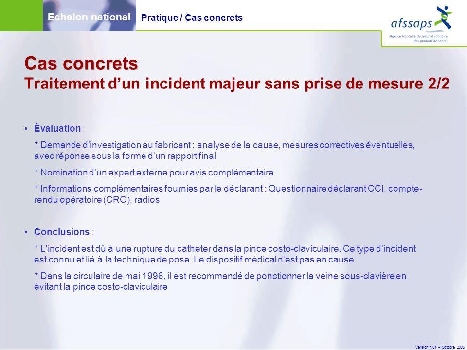 Version 1.01 – Octobre 2005 Évaluation : * Demande d'investigation au fabricant : analyse de la cause, mesures correctives éventuelles, avec réponse s