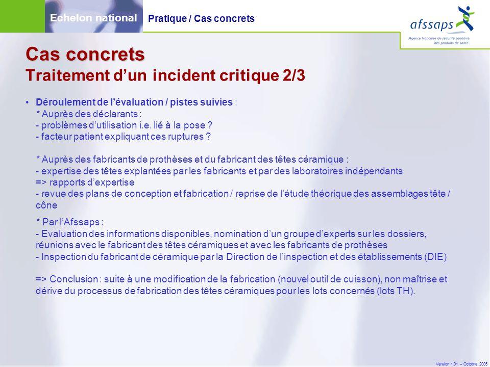 Version 1.01 – Octobre 2005 Déroulement de l'évaluation / pistes suivies : * Auprès des déclarants : - problèmes d'utilisation i.e. lié à la pose ? -