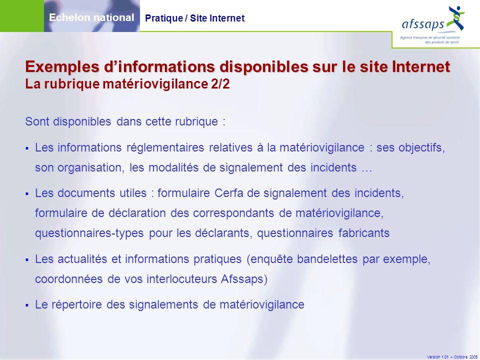 Version 1.01 – Octobre 2005 Sont disponibles dans cette rubrique :  Les informations réglementaires relatives à la matériovigilance : ses objectifs,