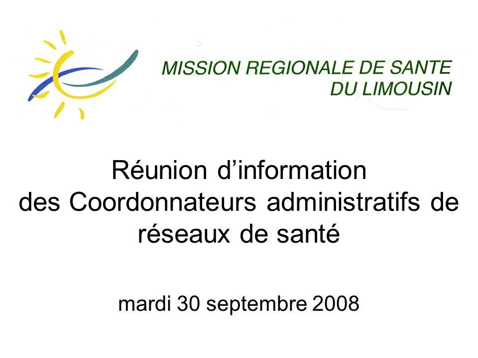 Réunion d'information des Coordonnateurs administratifs de réseaux de santé mardi 30 septembre 2008