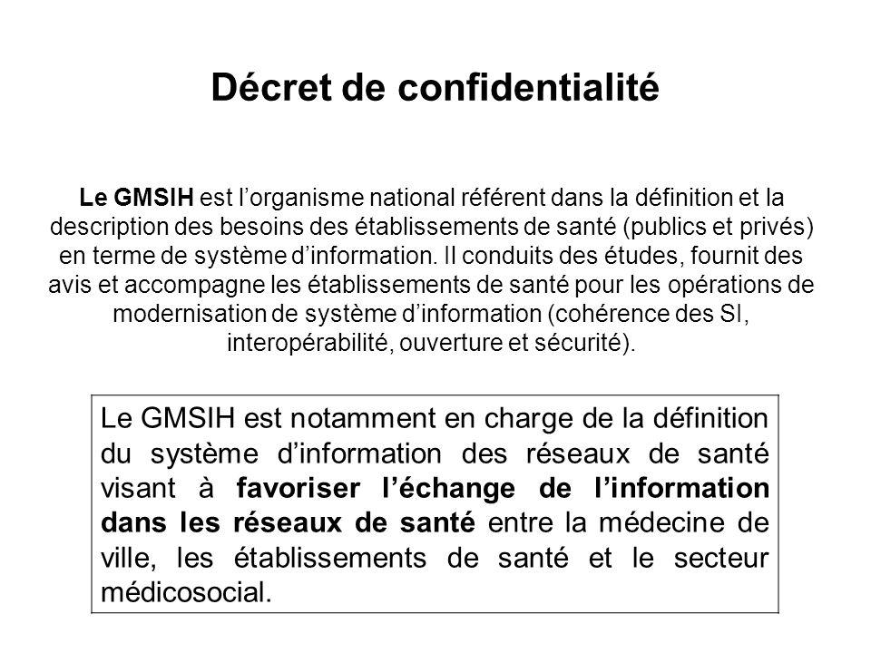 Le GMSIH est l'organisme national référent dans la définition et la description des besoins des établissements de santé (publics et privés) en terme de système d'information.