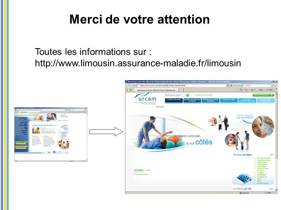 Merci de votre attention Toutes les informations sur : http://www.limousin.assurance-maladie.fr/limousin