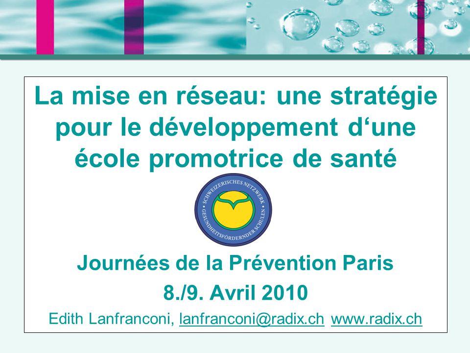 La mise en réseau: une stratégie pour le développement d'une école promotrice de santé Journées de la Prévention Paris 8./9.