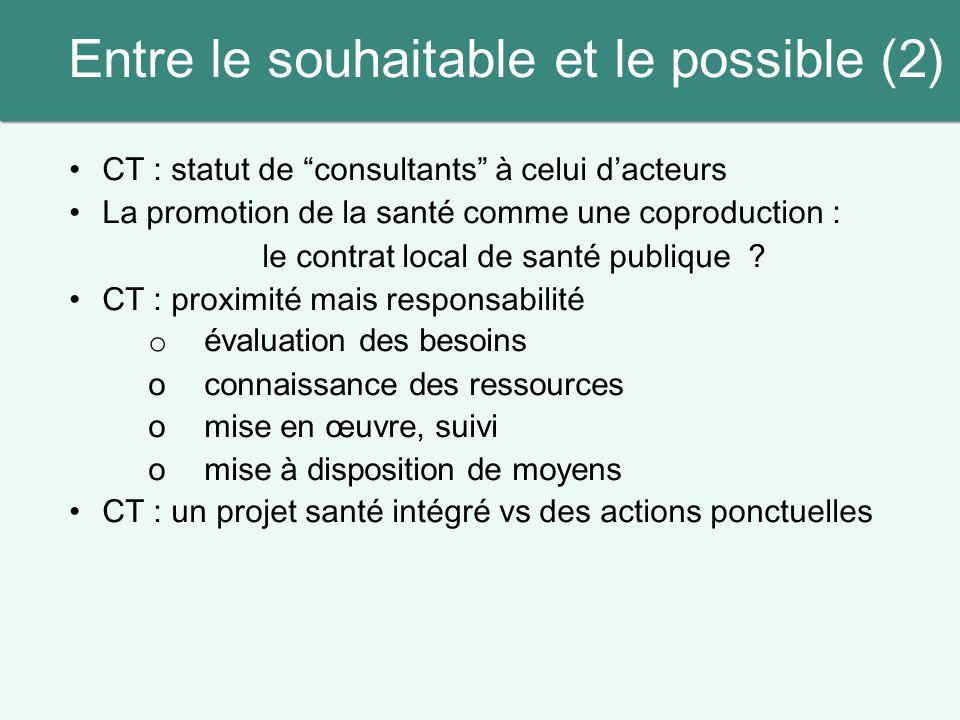 """Entre le souhaitable et le possible (2) CT : statut de """"consultants"""" à celui d'acteurs La promotion de la santé comme une coproduction : le contrat lo"""