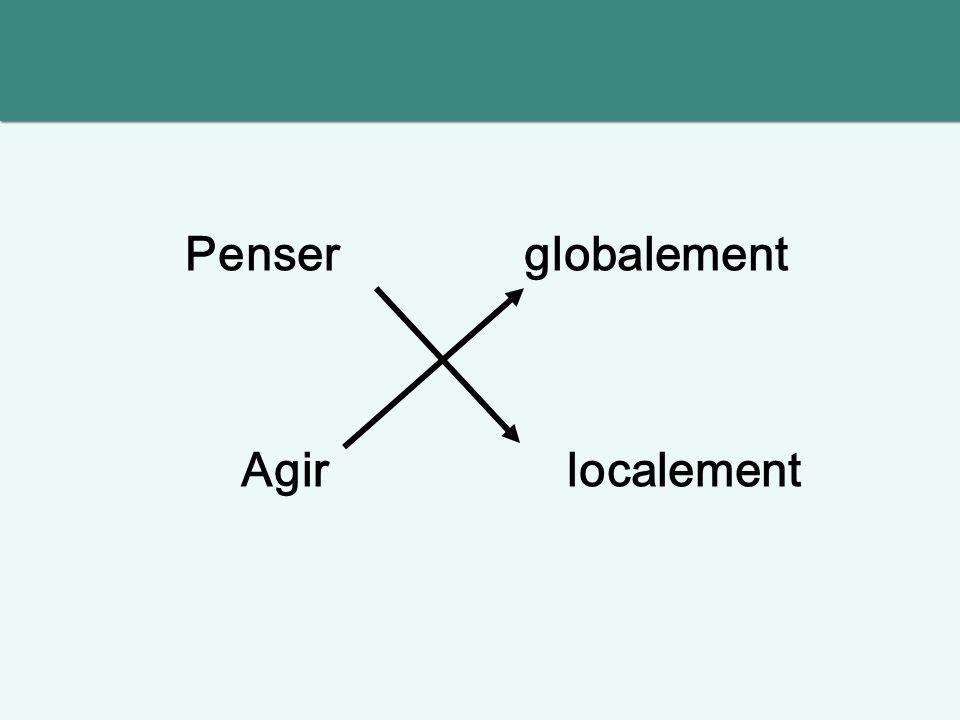 Penser globalement Agir localement