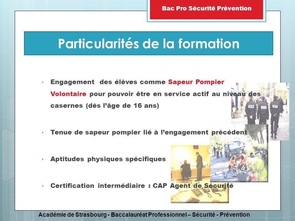 Académie de Strasbourg - Baccalauréat Professionnel – Sécurité - Prévention Bac Pro Sécurité Prévention Engagement des élèves comme Sapeur Pompier Vol