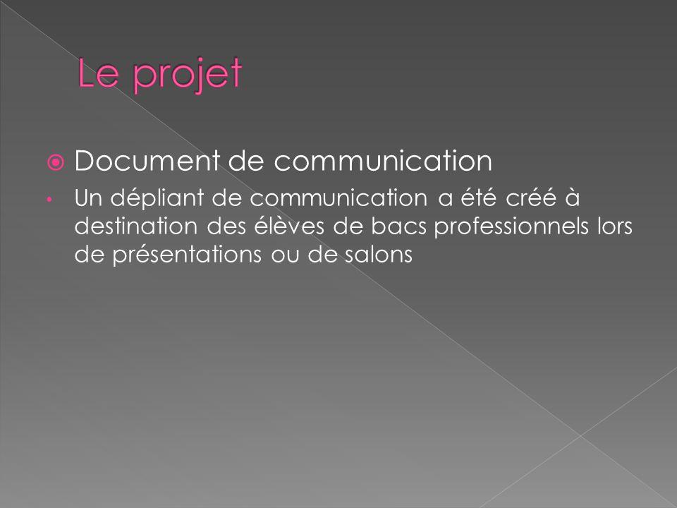  Document de communication Un dépliant de communication a été créé à destination des élèves de bacs professionnels lors de présentations ou de salons
