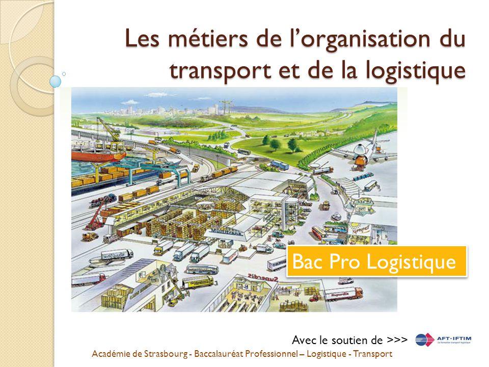 Académie de Strasbourg - Baccalauréat Professionnel – Logistique - Transport La gestion des stockages de matériels Bac Pro Logistique