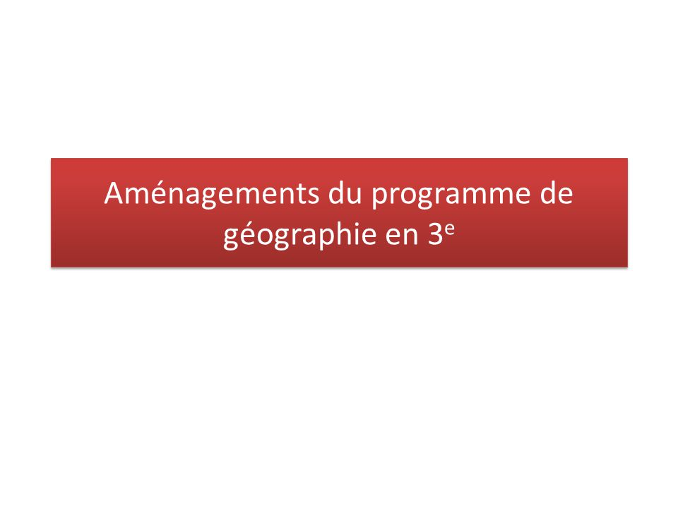 Programme 2008 2 I.Habiter la France (30% - 13h) III.