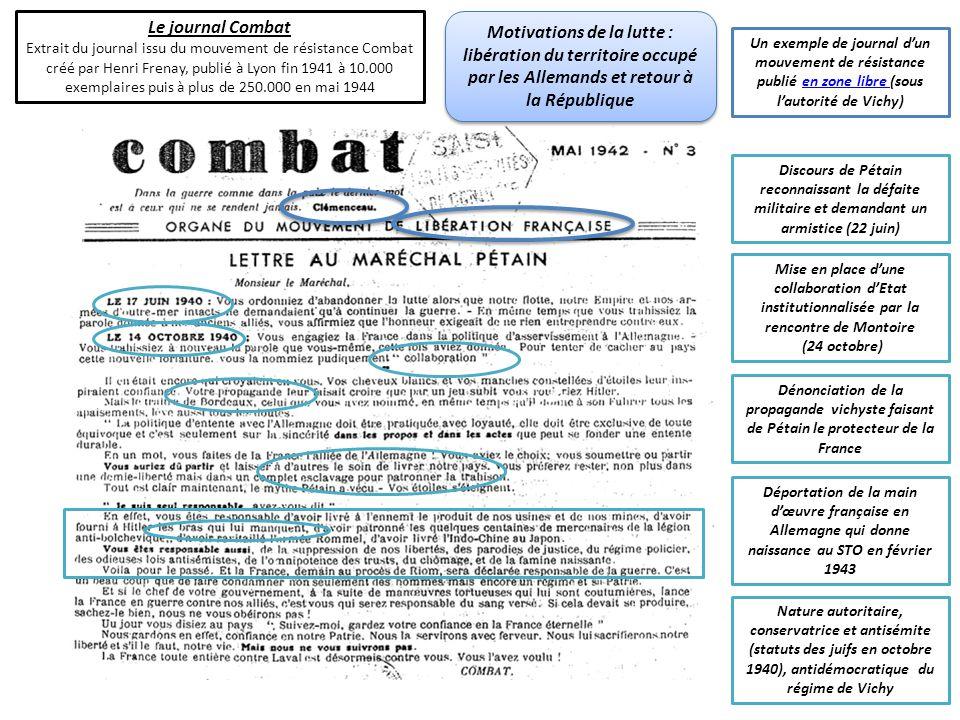 Le journal Combat Extrait du journal issu du mouvement de résistance Combat créé par Henri Frenay, publié à Lyon fin 1941 à 10.000 exemplaires puis à
