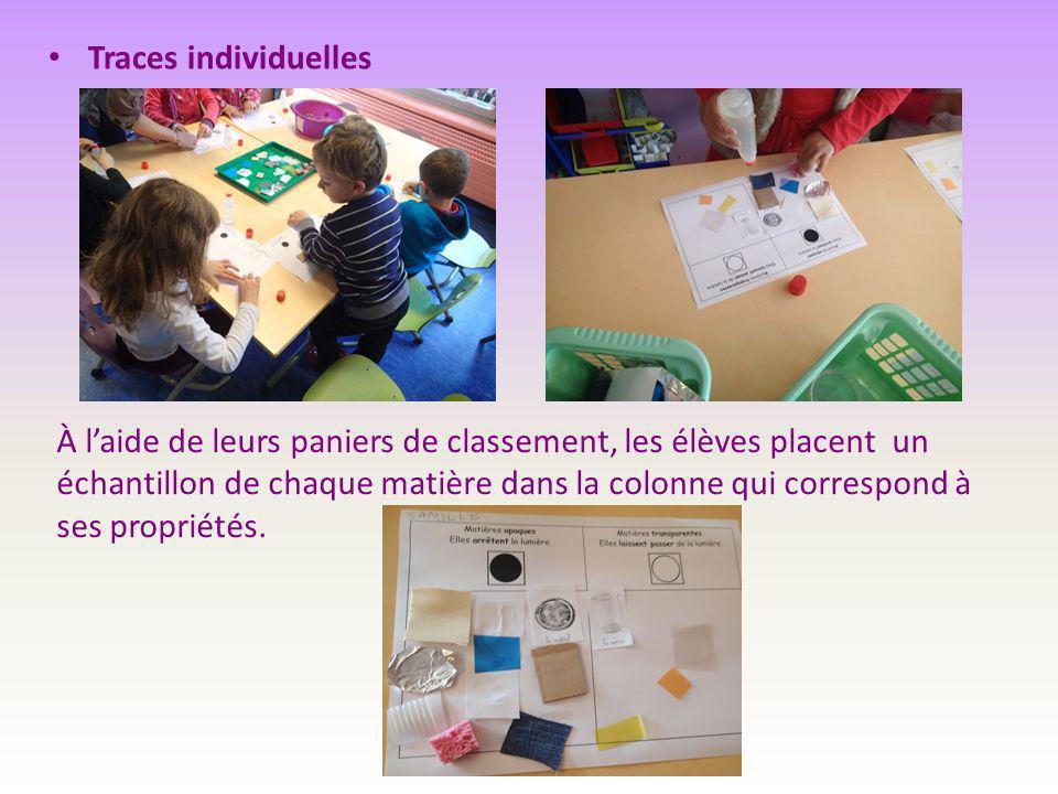 Traces individuelles À l'aide de leurs paniers de classement, les élèves placent un échantillon de chaque matière dans la colonne qui correspond à ses