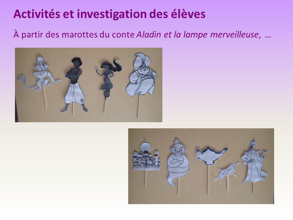 Activités et investigation des élèves À partir des marottes du conte Aladin et la lampe merveilleuse, …