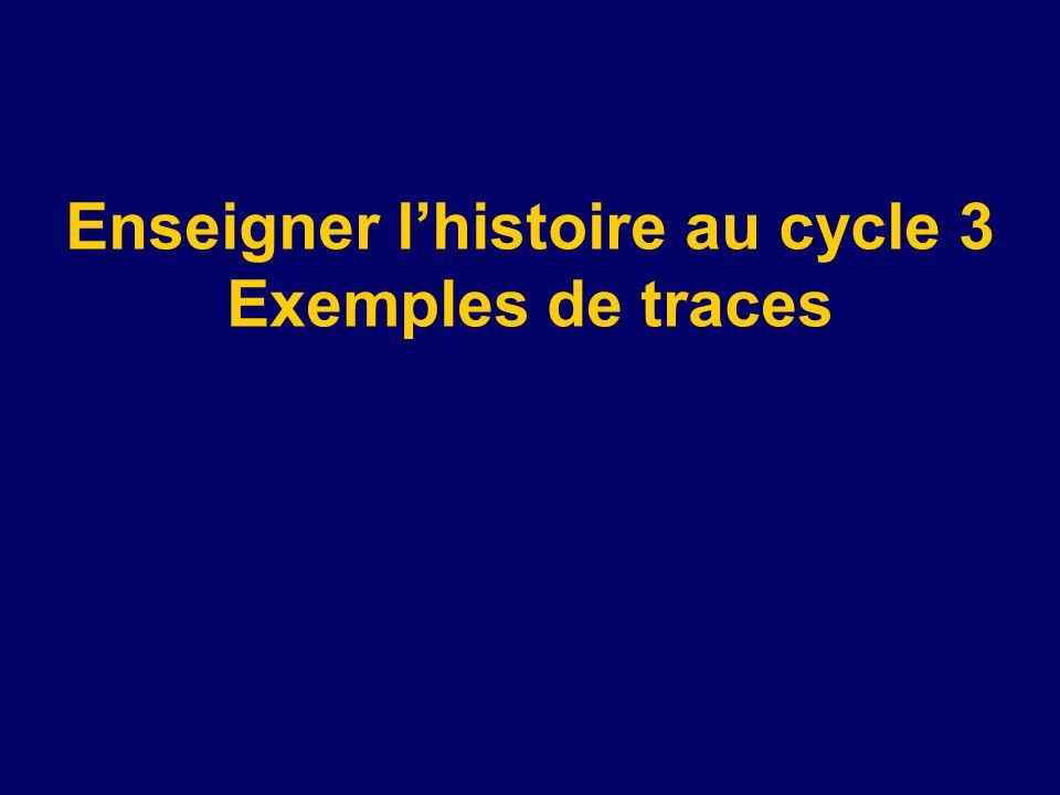 Enseigner l'histoire au cycle 3 Exemples de traces