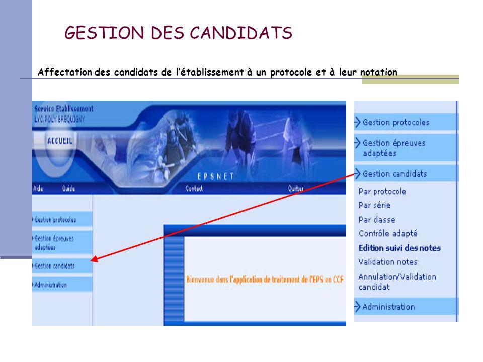 GESTION DES CANDIDATS Affectation des candidats de l'établissement à un protocole et à leur notation