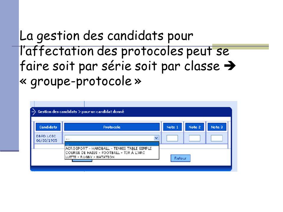 La gestion des candidats pour l'affectation des protocoles peut se faire soit par série soit par classe  « groupe-protocole »