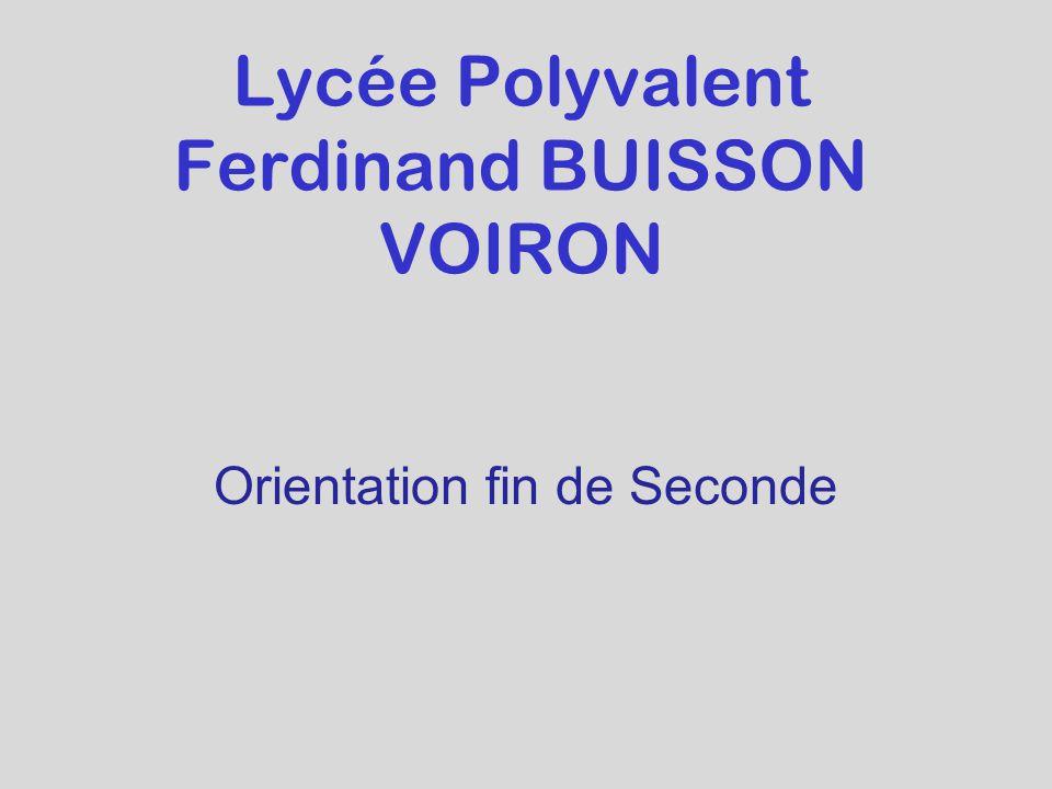 Lycée Polyvalent Ferdinand BUISSON VOIRON Orientation fin de Seconde