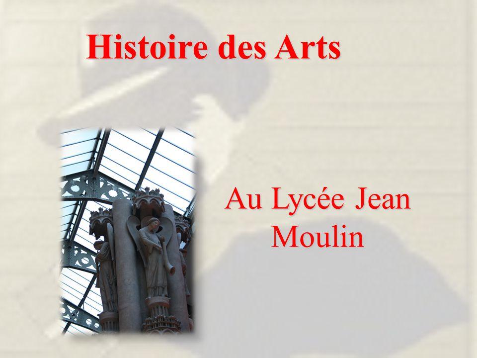 Histoire des Arts Au Lycée Jean Moulin