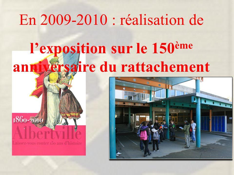 En 2009-2010 : réalisation de l'exposition sur le 150 ème anniversaire du rattachement