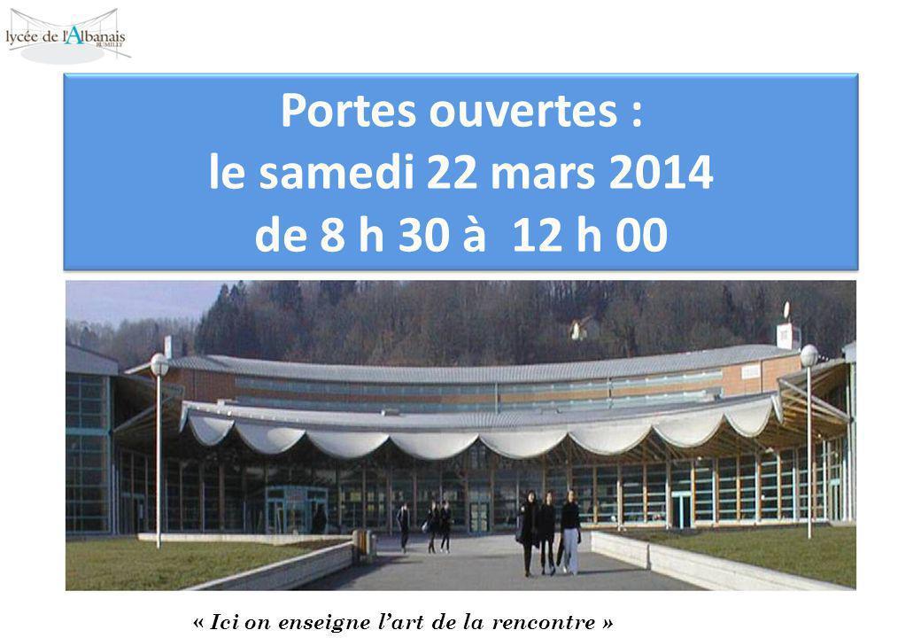 Portes ouvertes : le samedi 22 mars 2014 de 8 h 30 à 12 h 00 « Ici on enseigne l'art de la rencontre »