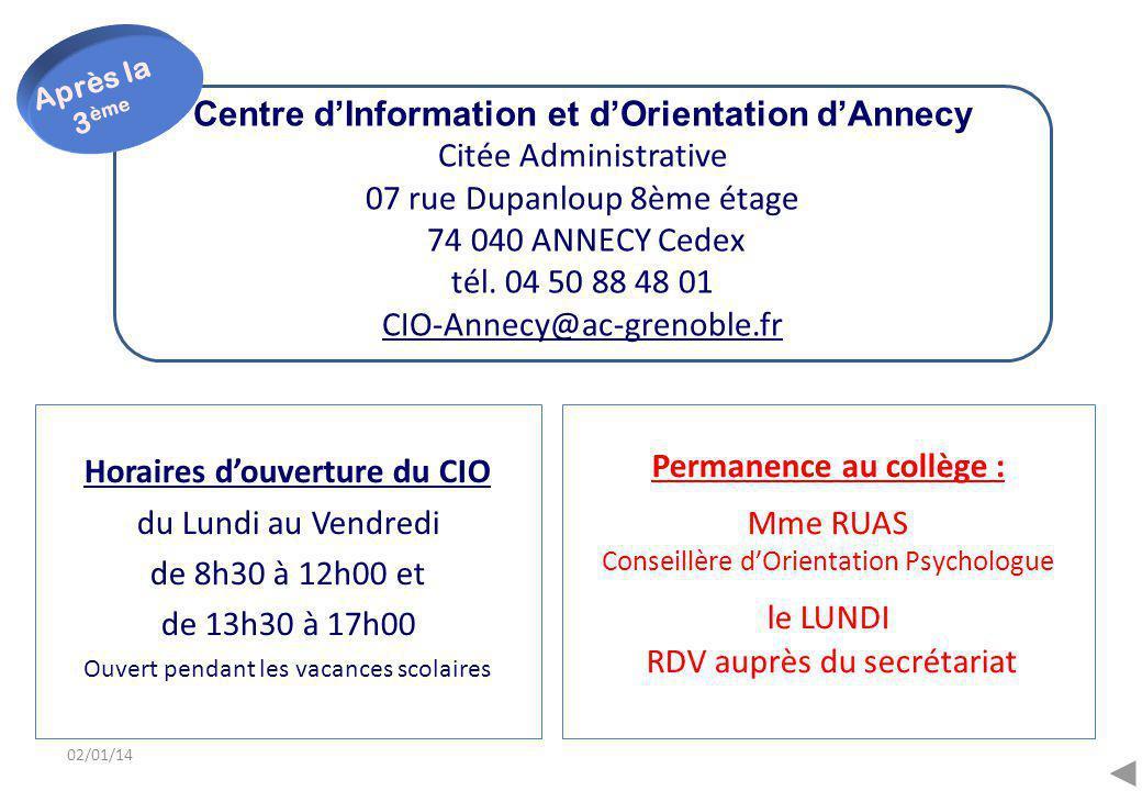 02/01/14 Centre d'Information et d'Orientation d'Annecy Citée Administrative 07 rue Dupanloup 8ème étage 74 040 ANNECY Cedex tél. 04 50 88 48 01 CIO-A