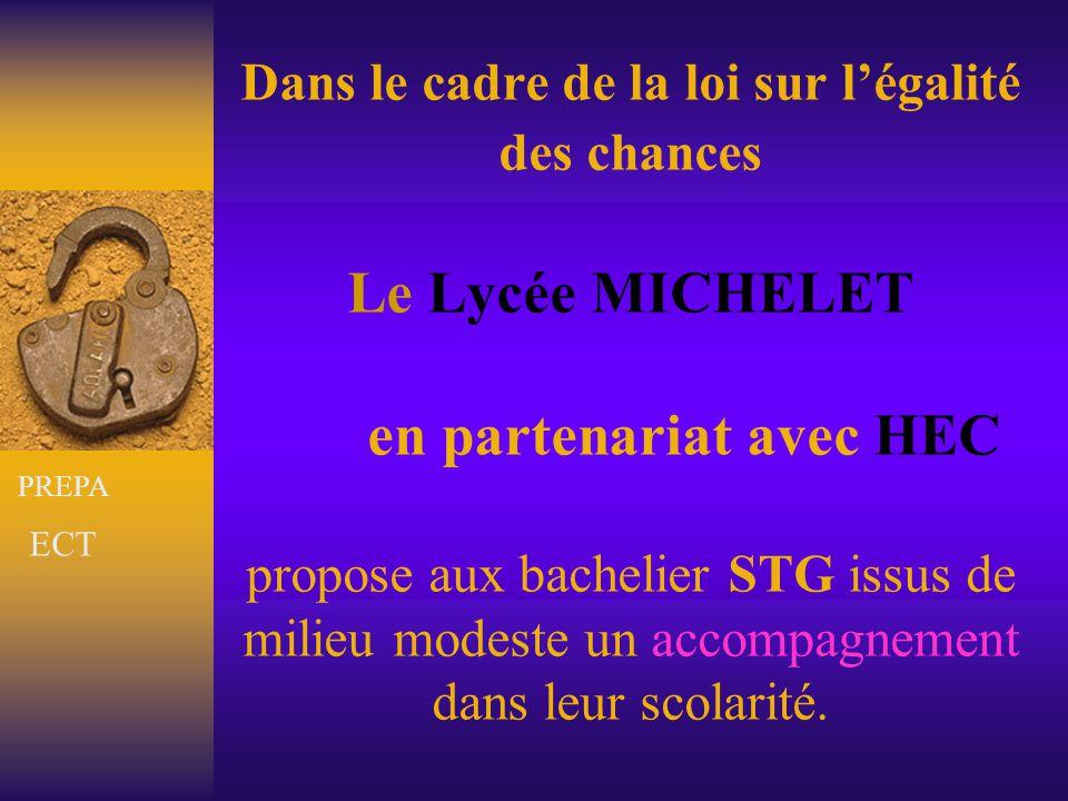 Dans le cadre de la loi sur l'égalité des chances Le Lycée MICHELET en partenariat avec HEC propose aux bachelier STG issus de milieu modeste un accom