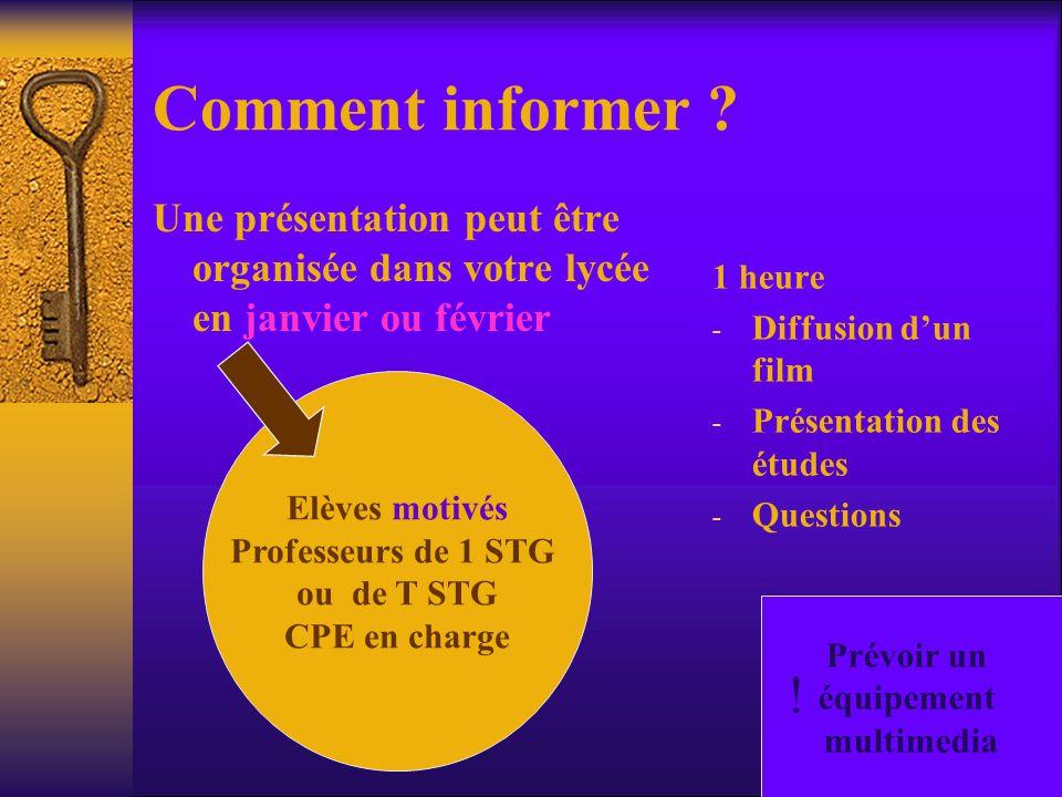 Comment informer ? Une présentation peut être organisée dans votre lycée en janvier ou février 1 heure - Diffusion d'un film - Présentation des études