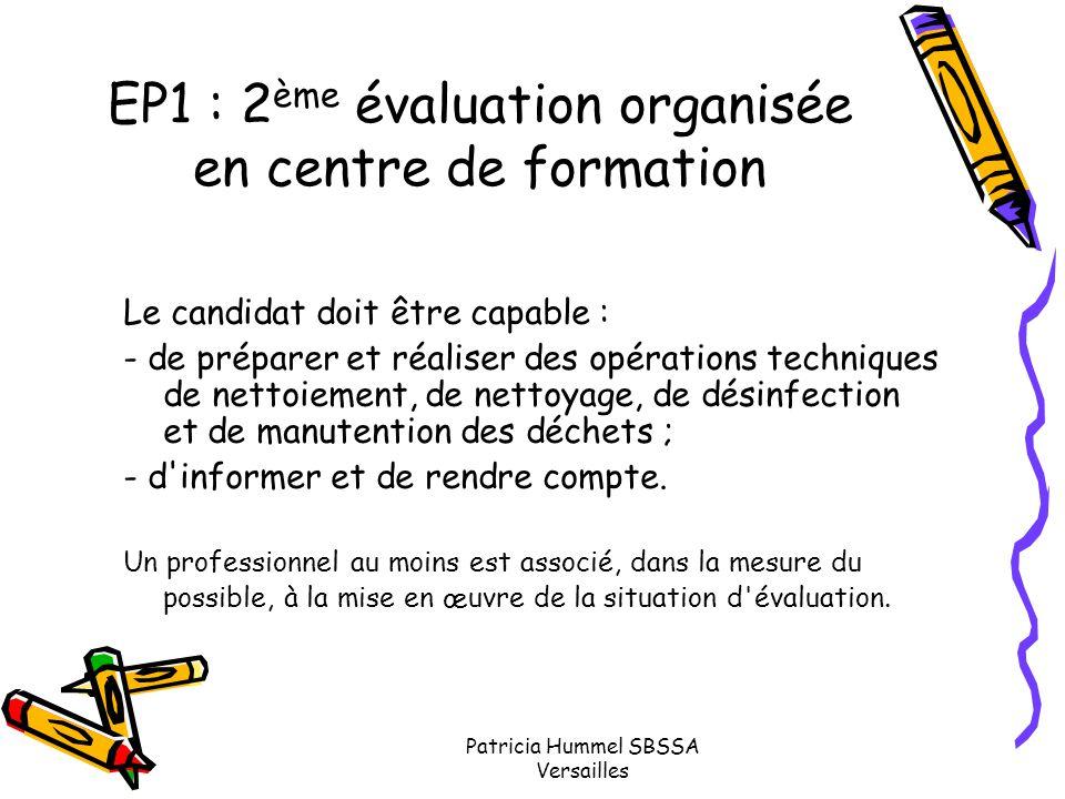 Patricia Hummel SBSSA Versailles EP1 : 2 ème évaluation organisée en centre de formation Le candidat doit être capable : - de préparer et réaliser des