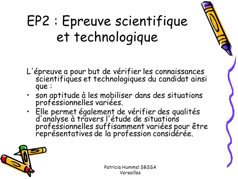Patricia Hummel SBSSA Versailles EP2 : Epreuve scientifique et technologique L'épreuve a pour but de vérifier les connaissances scientifiques et techn