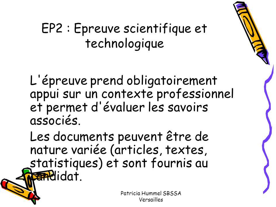 Patricia Hummel SBSSA Versailles EP2 : Epreuve scientifique et technologique L'épreuve prend obligatoirement appui sur un contexte professionnel et pe