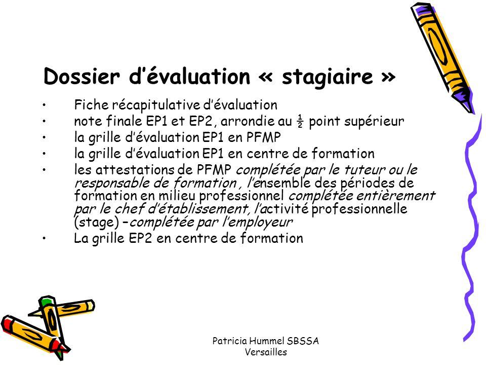 Dossier d'évaluation « stagiaire » Fiche récapitulative d'évaluation note finale EP1 et EP2, arrondie au ½ point supérieur la grille d'évaluation EP1