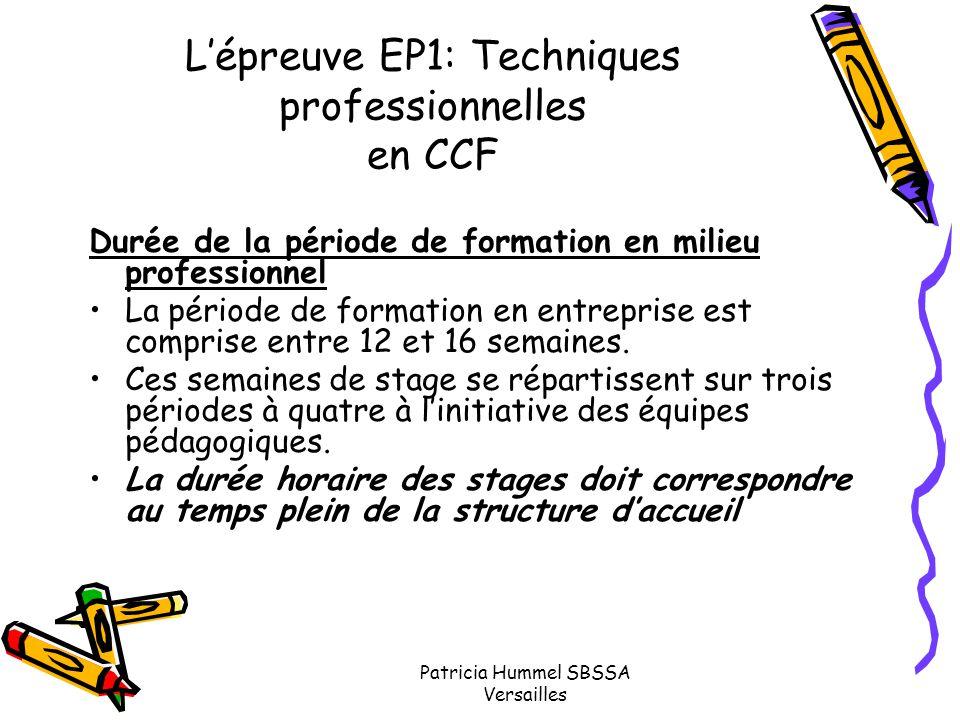Patricia Hummel SBSSA Versailles L'épreuve EP1: Techniques professionnelles en CCF Durée de la période de formation en milieu professionnel La période