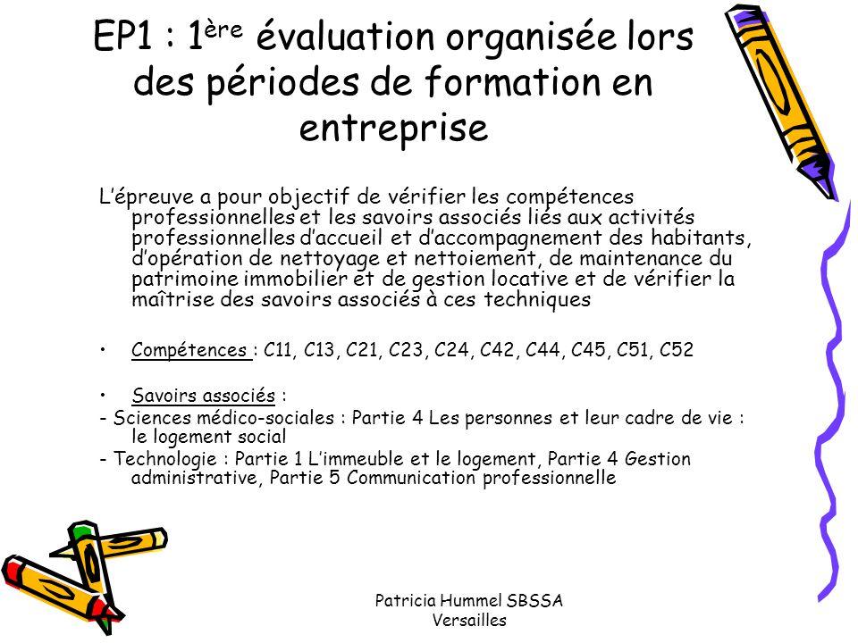 Patricia Hummel SBSSA Versailles EP1 : 1 ère évaluation organisée lors des périodes de formation en entreprise L'épreuve a pour objectif de vérifier l