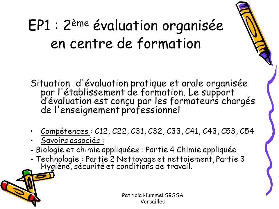 Patricia Hummel SBSSA Versailles EP1 : 2 ème évaluation organisée en centre de formation Situation d'évaluation pratique et orale organisée par l'étab